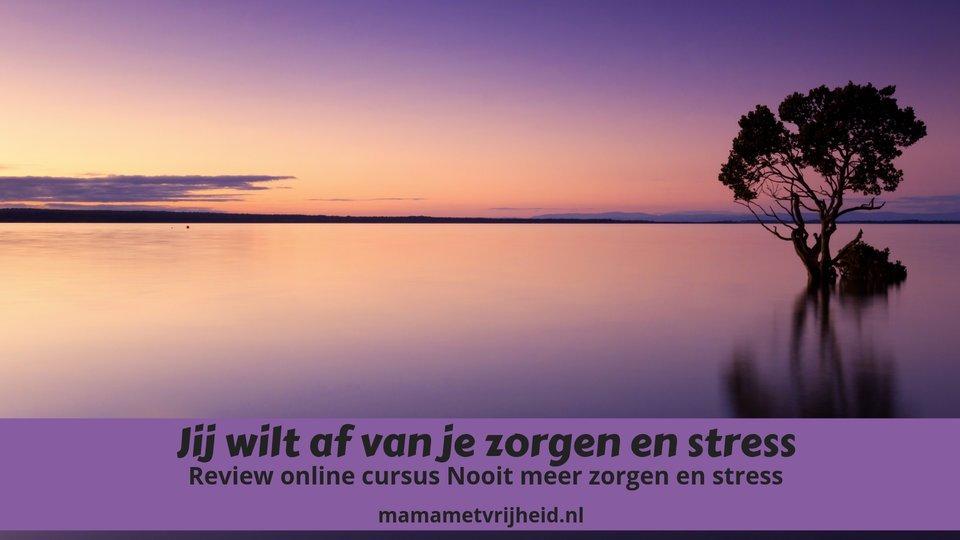nooit meer zorgen en stress review
