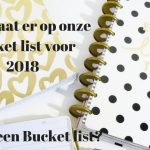 Heb jij dit jaar een bucketlist? Wij voor het eerst wel!