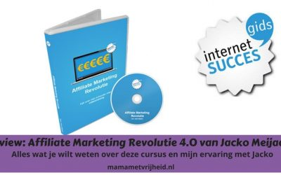 Review: Affiliate Marketing Revolutie 4.0 van Jacko Meijaard Internet Succesgids