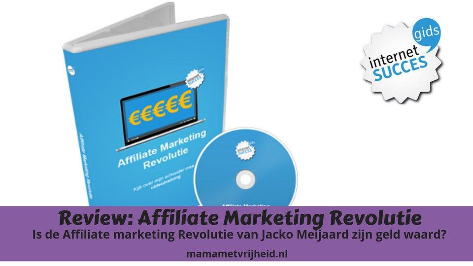 Review: Affiliate Marketing Revolutie van Jacko Meijaard Internet Succesgids