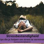 Stress verminderen: Wat kan je doen tegen stress? – 10 tips