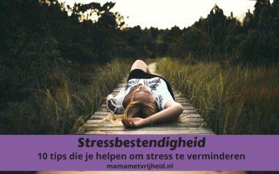 Stressbestendigheid – 10 tips die je helpen om stress te verminderen