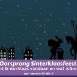 Oorsprong Sinterklaasfeest: Waar komt Sinterklaas vandaan en wat is Sinterklaas? – Een geschiedenisles