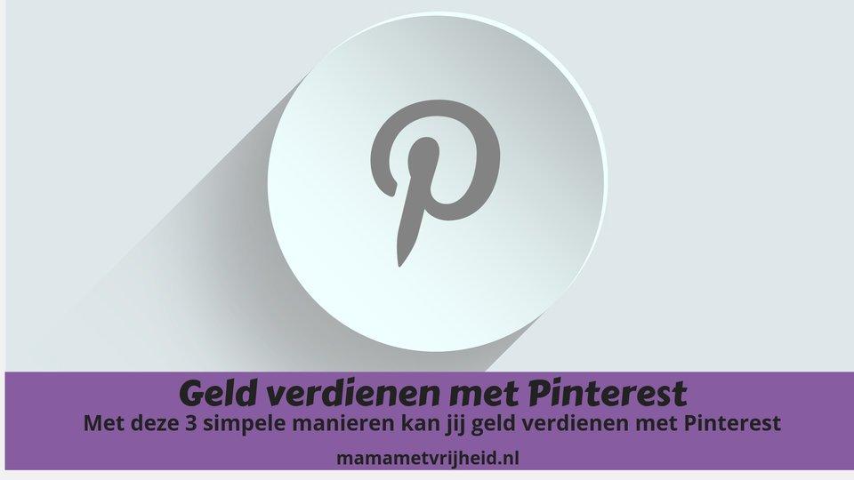 Geld verdienen met Pinterest – Met deze 3 simpele manieren kun jij geld verdienen met Pinterest