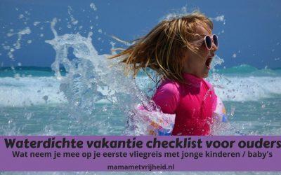 De waterdichte vakantie checklist voor ouders