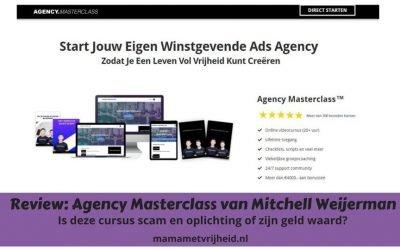 Review: Agency Masterclass van Mitchell Weijerman – Is deze cursus scam en oplichting of zijn geld waard?