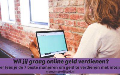 Online geld verdienen? Met deze 7 mogelijkheden lukt jou dat!
