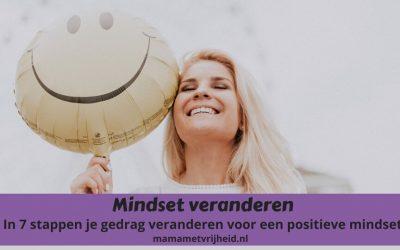 Mindset veranderen – Je gedachten veranderen voor een positieve mindset in 7 stappen