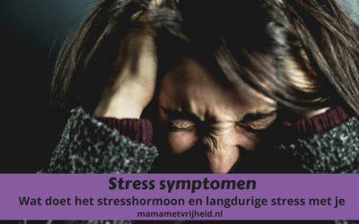 Stress symptomen – Wat doet het stresshormoon en langdurige stress met je