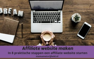 Affiliate website maken – In 8 praktische stappen een affiliate website starten