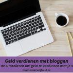 Geld verdienen met bloggen – 6 manieren om geld te verdienen met je website in 2021