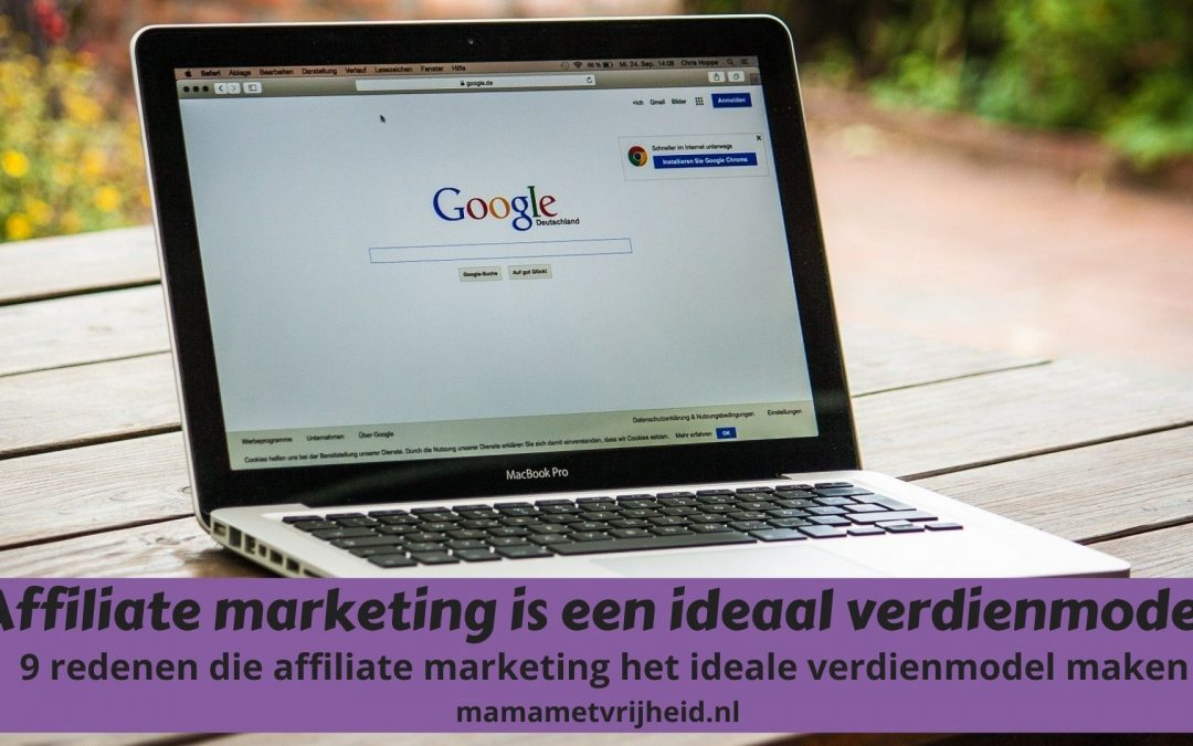 Affiliate marketing is het ideale verdienmodel – 9 redenen die affiliate marketing het ideale verdienmodel maken