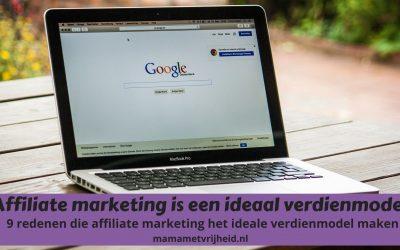 Affiliate marketing is het ideale verdienmodel – 9 redenen die affiliate marketing het ideale verdienmodel maken