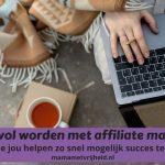 Succesvol worden met affiliate marketing – 3 tips die jou helpen zo snel mogelijk succes te behalen