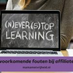 Affiliate marketing fouten – De 5 meest gemaakte fouten bij affiliate marketing