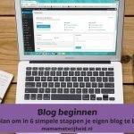 Blog beginnen – In 6 simpele stappen je eigen blog beginnen