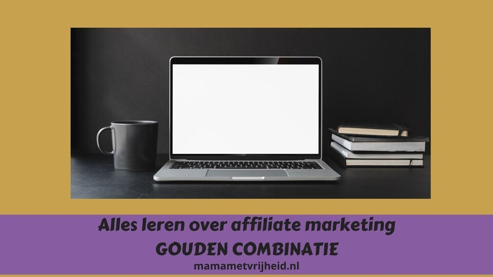 Alles leren over affiliate marketing *gouden combinatie*